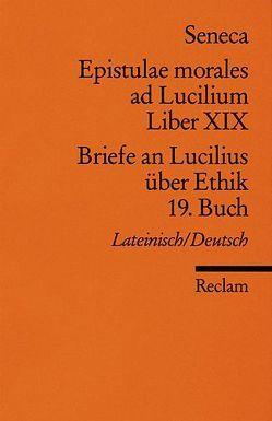 Epistulae morlaes ad Lucilium. Liber XIX /Briefe an Lucilius über Ethik. 19. Buch von Gunermann,  Heinz, Seneca