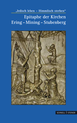 Epitaphe der Kirchen Ering – Mining – Stubenberg von Bodingbauer,  Lothar