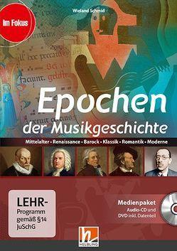 Epochen der Musikgeschichte, Medienpaket (CD+DVD) von Schmid,  Wieland