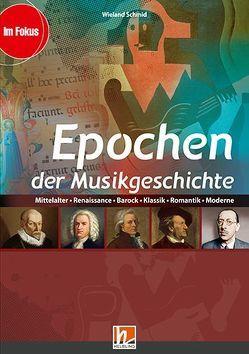 Epochen der Musikgeschichte, Paket (Heft+Medien) von Schmid,  Wieland