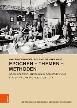 Epochen – Themen – Methoden von Bahlcke,  Joachim, Gehrke,  Roland