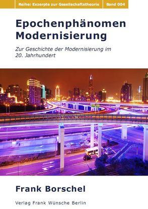 Epochenphänomen Modernisierung von Borschel,  Frank