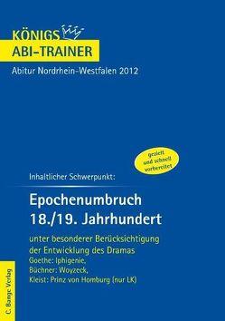 Epochenumbruch 18./19. Jahrhundert – Königs Abi Trainer. von Bernhardt,  Rüdiger