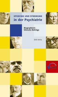 Eponyme und Syndrome in der Psychiatrie von Arenz,  Dirk