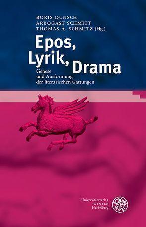 Epos, Lyrik, Drama von Dunsch,  Boris, Schmitt,  Arbogast, Schmitz,  Thomas A.