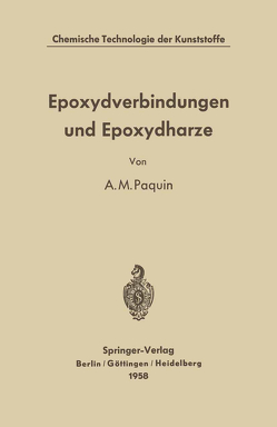 Epoxydverbindungen und Epoxydharze von Castan,  Pierre, Paquin,  Alfred M.
