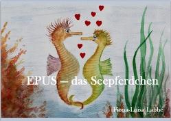EPUS – das Seepferdchen von Käse,  Horst, Labbé,  Fiona-Luisa