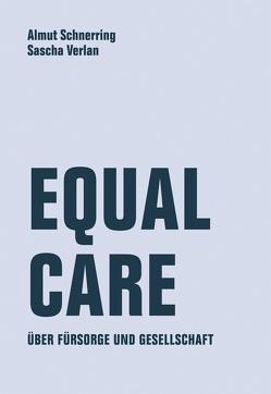 Equal Care von Schnerring,  Almut, Verlan,  Sascha