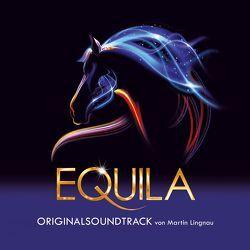 Equila – Original Soundtrack von Lingnau,  Martin