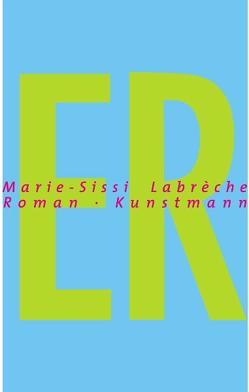 ER von Labrèche,  Marie-Sissi, Schmidt-Henkel,  Hinrich