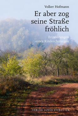 Er aber zog seine Straße fröhlich von Hofmann,  Volker, Reichel,  Maik, Stekovics,  Janos