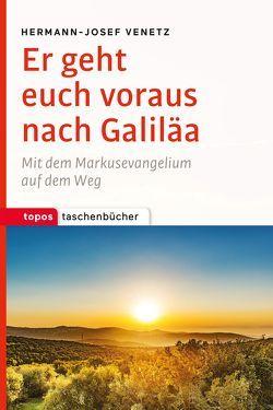 Er geht euch voraus nach Galiläa von Venetz,  Hermann-Josef
