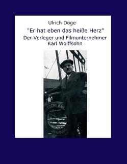"""""""Er hat eben das heiße Herz"""" von Döge,  Ulrich"""