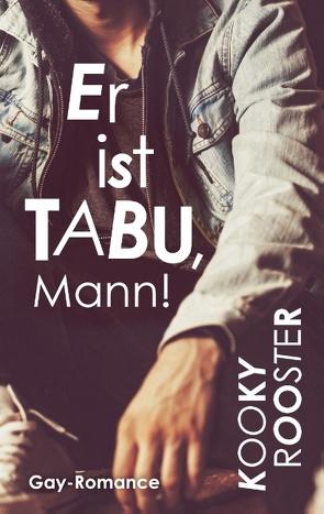 Er ist Tabu, Mann! von Rooster,  Kooky