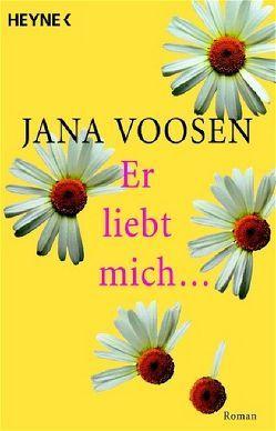 Er liebt mich… von Voosen,  Jana