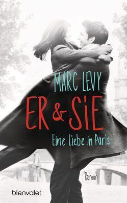 Er & Sie von Levy,  Marc, Thoma,  Amelie