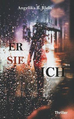Er, sie, ich von Klein,  Angelika B.