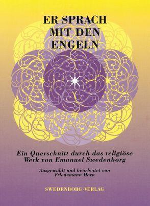 Er sprach mit den Engeln von Horn,  Friedemann, Swedenborg,  Emanuel