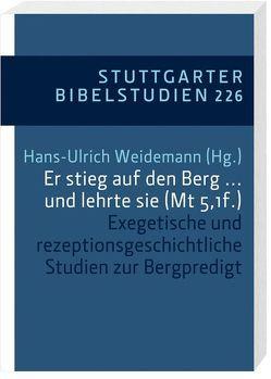 Er stieg auf den Berg … und lehrte sie (Mt 5,1f.) von Bachmann,  Michael, Broer,  Ingo, Hoffmann,  Andreas, Kollmann,  Bernd, Riegel,  Ulrich, Stobbe,  Heinz-Günther, Weidemann,  Hans-Ulrich, Zwick,  Reinhold