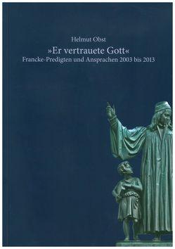 """""""Er vertrauete Gott"""" von Obst,  Helmut"""