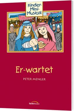Er-wartet (Arbeitsheft) von Menger,  Peter