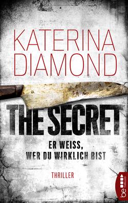 Er weiß, wer du wirklich bist – The Secret von Diamond,  Katerina, Krug,  Michael