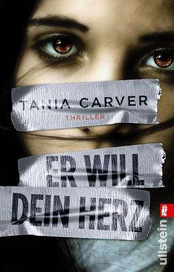 Er will dein Herz von Carver,  Tania, Uplegger,  Sybille