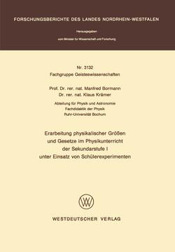 Erarbeitung physikalischer Größen und Gesetze im Physikunterricht der Sekundarstufe I unter Einsatz von Schülerexperimenten von Bormann,  Manfred