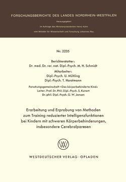 Erarbeitung und Erprobung von Methoden zum Training reduzierter Intelligenzfunktionen bei Kindern mit schweren Körperbehinderungen, insbesondere Cerebralparesen von Schmidt,  Martin H.
