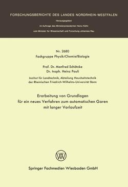 Erarbeitung von Grundlagen für ein neues Verfahren zum automatischen Garen mit langer Vorlaufzeit von Schätzke,  Manfred