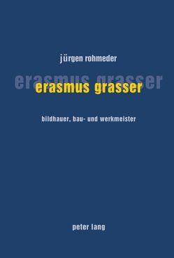 Erasmus Grasser von Rohmeder,  Jürgen