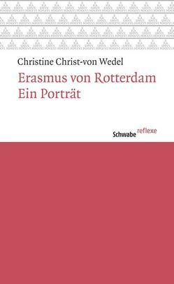 Erasmus von Rotterdam von Christ-von Wedel,  Christine