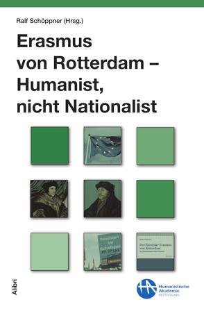 Erasmus von Rotterdam – Humanist, nicht Nationalist von Schöppner,  Ralf