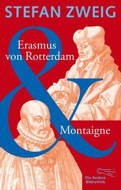 Erasmus von Rotterdam & Montaigne von Zweig,  Stefan