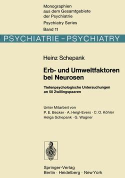 Erb- und Umweltfaktoren bei Neurosen von Becker,  P. E., Heigl-Evers,  A., Köhler,  C.O., Schepank,  H., Wagner,  G.