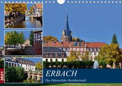 Erbach – Die Odenwälder Residenzstadt (Wandkalender 2021 DIN A4 quer) von Bartruff,  Thomas