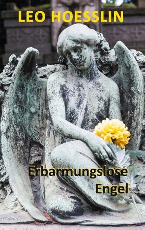 Erbarmungslose Engel von Hoesslin,  Leo