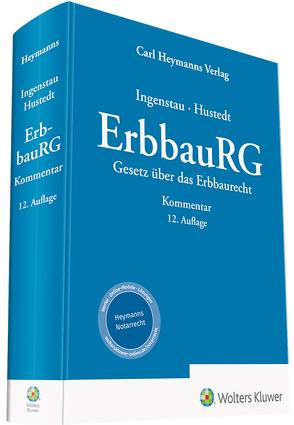 ErbbauRG – Gesetz über das Erbbaurecht von Hustedt,  Volker, Ingenstau,  Jürgen