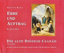 Erbe und Auftrag. Die alte Diözese Csanád von Roos,  Martin