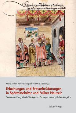Erbeinungen und Erbverbrüderungen in Spätmittelalter und Früher Neuzeit von Müller,  Mario, Spieß,  Karl-Heinz, Tresp,  Uwe