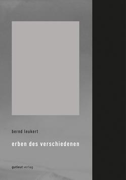 Erben des Verschiedenen von Leukert,  Bernd