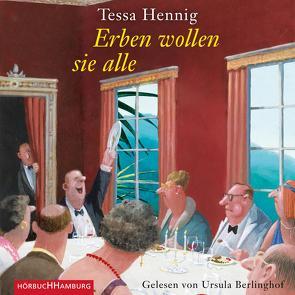 Erben wollen sie alle von Berlinghof,  Ursula, Hennig,  Tessa
