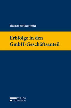 Erbfolge in den GmbH-Geschäftsanteil von Wolkerstorfer,  Thomas