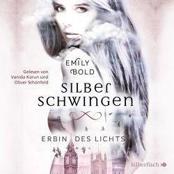 Silberschwingen 1: Erbin des Lichts (Ungekürzt) von Bold,  Emily, Karun,  Vanida, Schönfeld,  Oliver E.