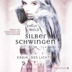 Silberschwingen 1: Erbin des Lichts von Bold,  Emily, Karun,  Vanida, Schönfeld,  Oliver E.