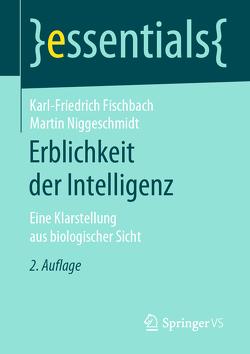 Erblichkeit der Intelligenz von Fischbach,  Karl-Friedrich, Niggeschmidt,  Martin
