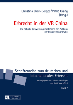 Erbrecht in der VR China von Eberl-Borges,  Christina, Qiang,  Wang