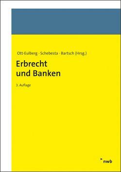 Erbrecht und Banken von Bartsch,  Herbert, Ott-Eulberg,  Michael, Schebesta,  Michael