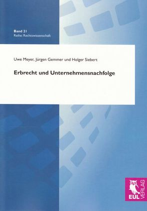 Erbrecht und Unternehmensnachfolge von Gemmer,  Jürgen, Meyer,  Uwe, Siebert,  Holger