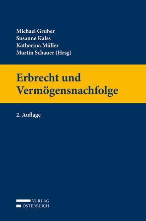 Erbrecht und Vermögensnachfolge von Gruber,  Michael, Kalss,  Susanne, Müller,  Katharina, Schauer,  Martin